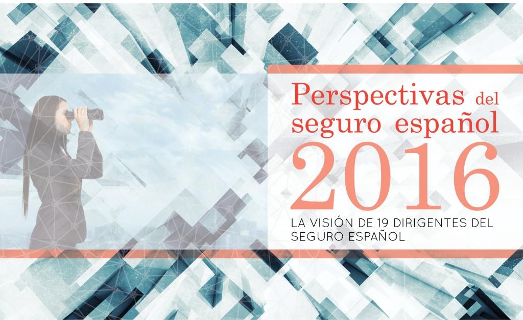19 expertos opinan: Perspectivas 2016 del seguro español